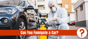 Exterminator preparing for car pest control and the text: can you fumigate a car
