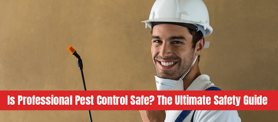 Pest control professional with sprayer with text: Is professional pest control safe the ultimate safety guide